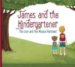 James and the Kindergartener : The Lion and the Mouse Remixed (Library) (Connie Colwell Miller)