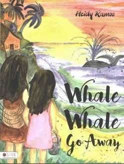 Whale Whale Go Away (Paperback) (Heidy Ramos)