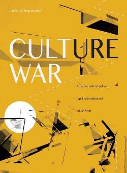 Culture War : Affective Cultural Politics, Tepid Nationalism, and Art Activism (Paperback) (Camilla