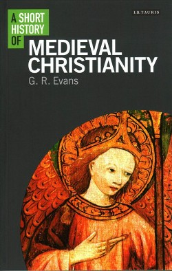 Short History of Medieval Christianity (Reprint) (Paperback) (G. R. Evans)