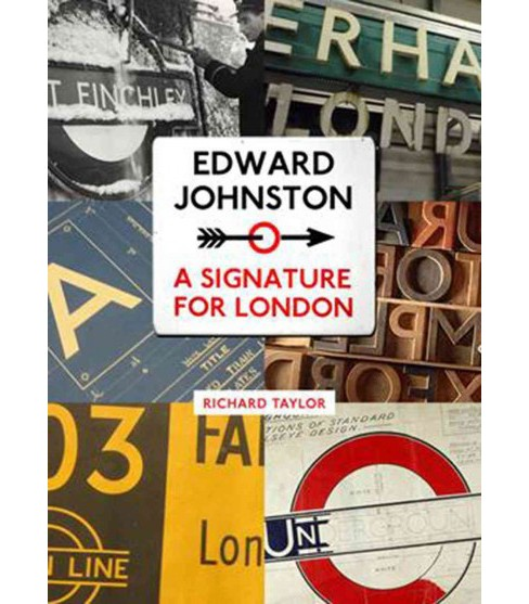 Edward Johnston : A Signature for London (Paperback) (Richard Taylor) - image 1 of 1