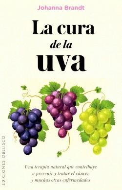 La cura de la uva/ The Grape Cure (Paperback) (Johanna Brandt)