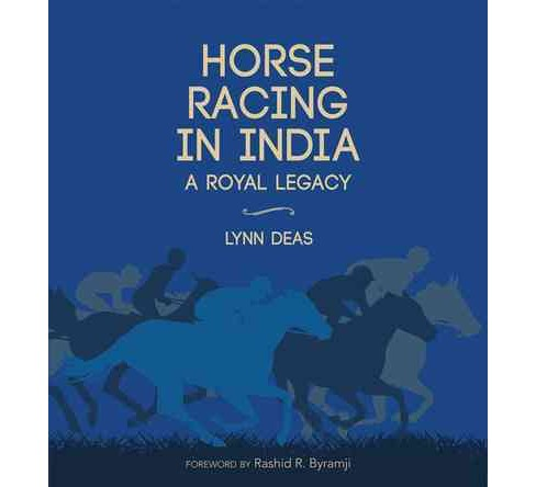 Horse Racing in India : A Royal Legacy (Hardcover) (Lynn Deas) - image 1 of 1