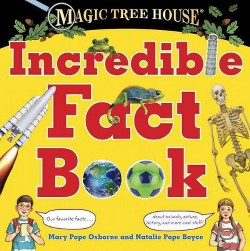 Magic Tree House Incredible Fact Book (Library) (Mary Pope Osborne)