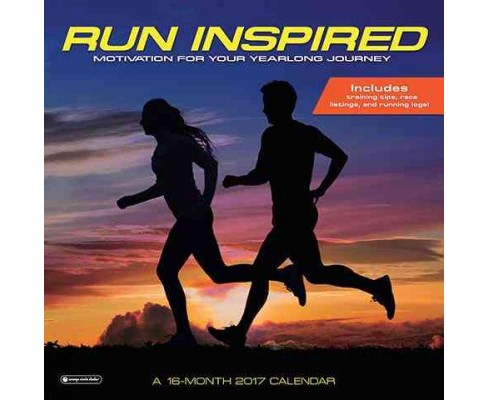 Run Inspired 2017 Calendar : Motivation for Your Yearlong Journey (Paperback) - image 1 of 1