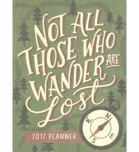 Not All Those Who Wander Are Lost Take Me With You 17 Months Planner 2017 (Paperback) (Walter Robertson) - image 1 of 1