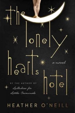 Lonely Hearts Hotel (Hardcover) (Heather O'Neill)