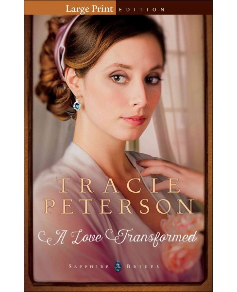 Love Transformed (Large Print) (Paperback) (Tracie Peterson) - image 1 of 1