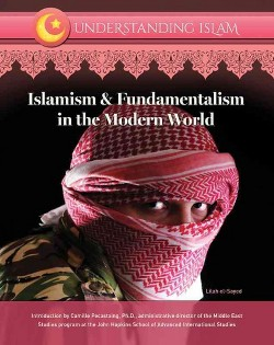 Islamism And Fundamentalism in the Modern World (Library) (Lilah El-sayed)