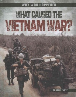 What Caused the Vietnam War? (Library) (Sarah Levete)