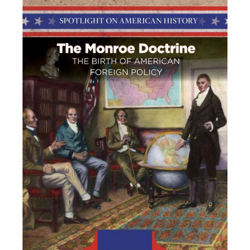 Monroe Doctrine : The Birth of American Foreign Policy (Vol 9) (Paperback) (Robert M. Hamilton) - image 1 of 1