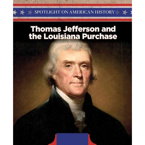 Thomas Jefferson and the Louisiana Purchase (Vol 12) (Paperback) (Sean O'donoghue) - image 1 of 1