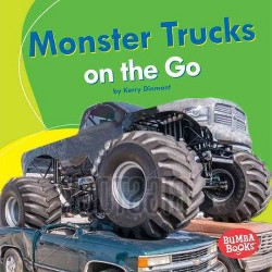 Monster Trucks on the Go (Library) (Kerry Dinmont)
