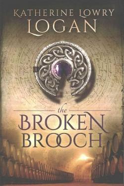 Broken Brooch (Paperback) (Katherine Lowry Logan)