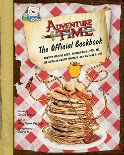 Adventure Time : The Official Cookbook (Hardcover) (Jordan Grosser & Christopher Hastings)
