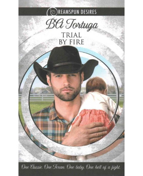 Trial by Fire (Paperback) (B. A. Tortuga) - image 1 of 1