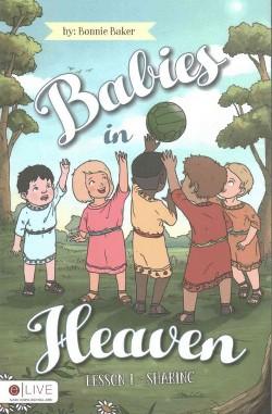 Babies in Heaven : Lesson 1 - Sharing: Includes e Live Downloadable Audio (Paperback) (Bonnie Baker)