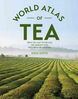 World Atlas of Tea (Hardcover) (Krisi Smith)