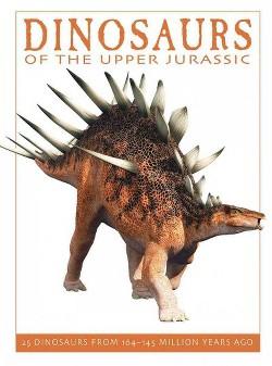 Dinosaurs of the Upper Jurassic (Hardcover) (David West & Oliver West)