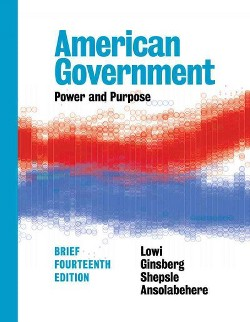 American Government : Power & Purpose (Paperback) (Theodore J. Lowi & Benjamin Ginsberg & Kenneth A.