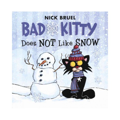 Bad Kitty Does Not Like Snow (Reprint) (Prebind) (Nick Bruel)