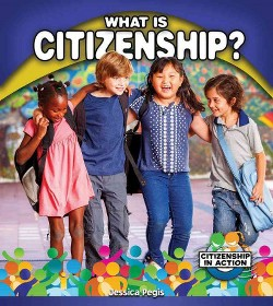 What Is Citizenship? (Library) (Jessica Pegis)