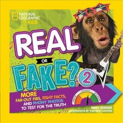 Real or Fake? : More Far-out Fibs, Fishy Facts, and Phony Photos to Test for the Truth (Vol 2) (Library)