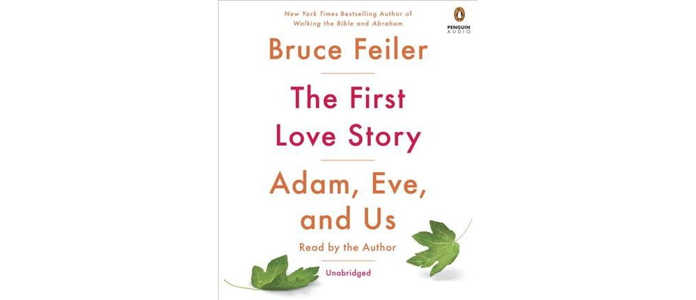 First Love Story : Adam, Eve, and Us (Unabridged) (CD/Spo...
