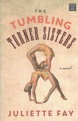 Tumbling Turner Sisters (Library) (Juliette Fay)