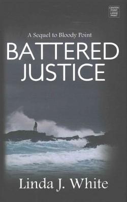Battered Justice (Library) (Linda J. White)
