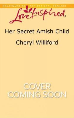 Her Secret Amish Child (Paperback) (Cheryl Williford)