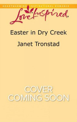 Easter in Dry Creek -  (Love Inspired) by Janet Tronstad (Paperback)