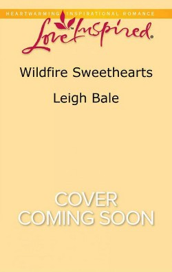 Wildfire Sweethearts (Paperback) (Leigh Bale)