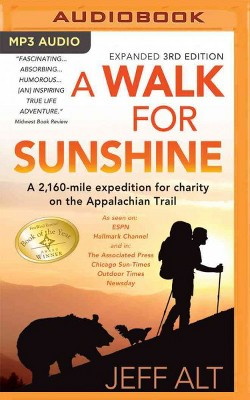Walk for Sunshine : A 2,160-mile Expedition for Charity on the Appalachian Trail (MP3-CD) (Jeff Alt)