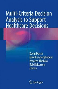 Multi-Criteria Decision Analysis to Support Healthcare Decisions -  (Hardcover)