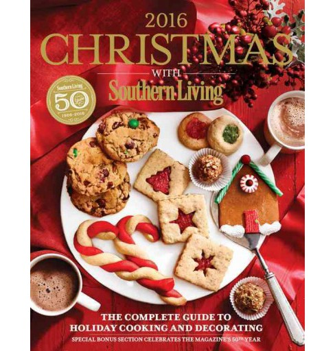 Christmas With Southern Living 2016 : The Complete Guide to Holiday Cooking and Decorating (Hardcover) - image 1 of 1
