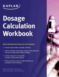Dosage Calculation Workbook : Math Review and Practice for Nurses (Paperback)