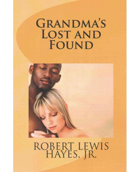 Grandma's Lost and Found (Paperback) (Jr. Robert Lewis Hayes) - image 1 of 1
