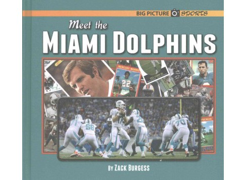 Meet the Miami Dolphins (Library) (Zach Burgess) - image 1 of 1