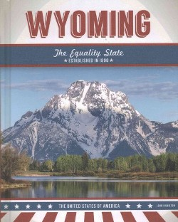 Wyoming : The Equality State (Library) (John Hamilton)