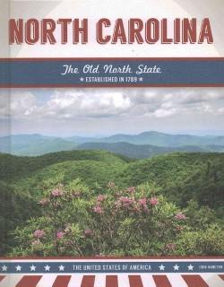 North Carolina : The Old North State (Library) (John Hamilton)