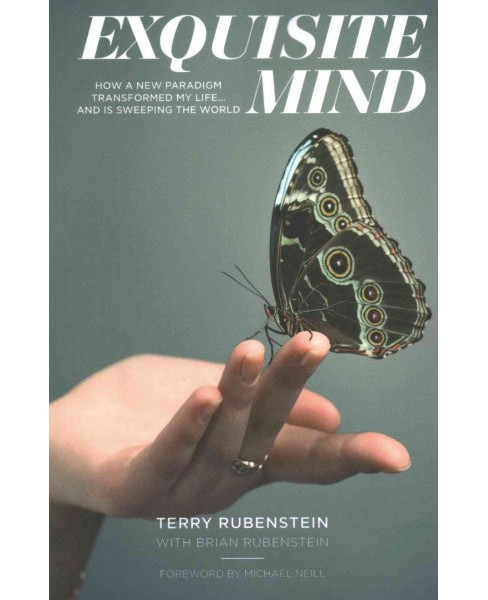 Exquisite Mind : How a New Paradigm Transformed My Life... and is Sweeping the World (Paperback) (Terry - image 1 of 1
