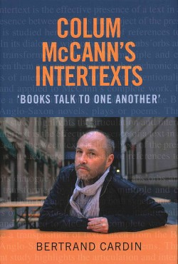 Colum McCann's Intertexts : Books Talk to One Another (Hardcover) (Bertrand Cardin)