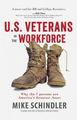 U.S. Veterans in the Workforce : Why the 7 percent are America's Greatest Assets (Paperback) (Mike