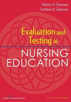 Evaluation and Testing in Nursing Education (Paperback) (Marilyn H. Oermann & Kathleen B. Gaberson)
