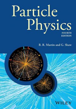 Particle Physics (Paperback) (Brian R. Martin & Graham Shaw)