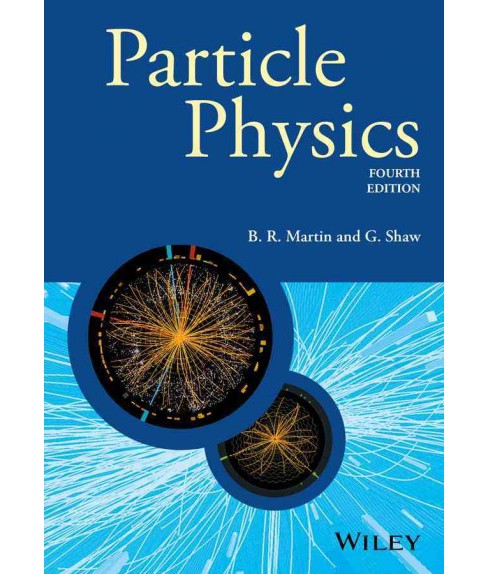 Particle Physics (Paperback) (Brian R. Martin & Graham Shaw) - image 1 of 1