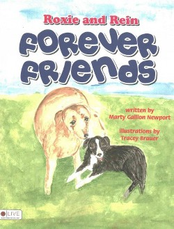 Roxie and Rein Forever Friends : Elive Audio Download Included (Paperback) (Marty Gallion Newport)