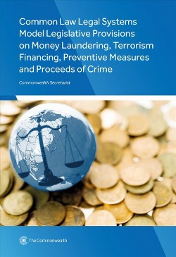 Common Law Legal Systems Model Legislative Provisions on Money Laundering, Terrorism Financing,
