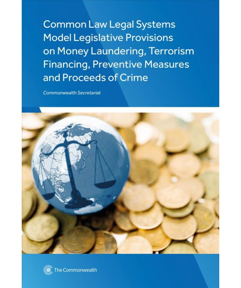 Common Law Legal Systems Model Legislative Provisions on Money Laundering, Terrorism Financing, - image 1 of 1
